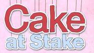 4th Cake at Stake