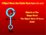 Bubble Wand's Most Hated Object Shows