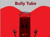 Bully Tube