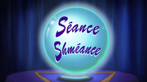 Seance Shmeance
