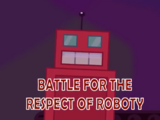 Battle for the Respect of Roboty