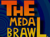 The Medal Brawl