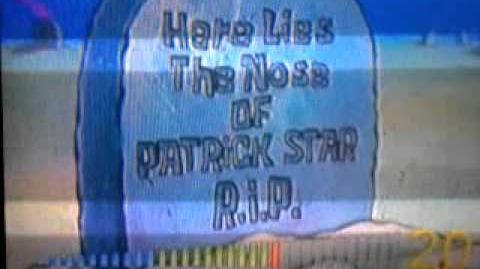 "Spongebob - Here lies the nose of Patrick Star.. ""Rip"""