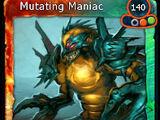 Mutating Maniac