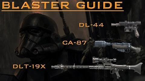 Star Wars Battlefront Blaster guide CA 87, DL 44, DLT 19X