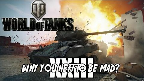 World of Tanks - Why You Heff To Be Mad 23