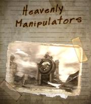 Heavenly Manipulators