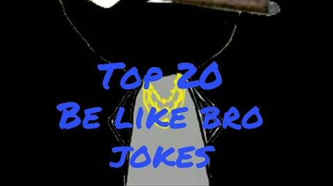 Top 20 be like bro jokes that can laugh your stomach out
