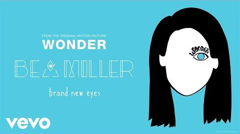 "Bea Miller - brand new eyes (From ""Wonder"" Audio Only)"