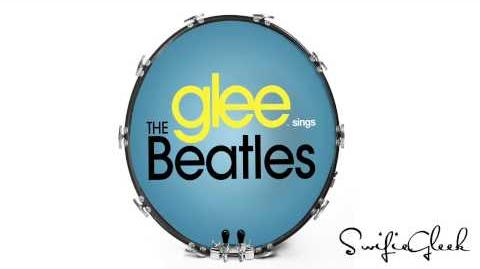 Glee - Sings The Beatles Complete Full Album HD