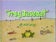 Frog Baseball Old Title Card