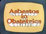 Asbestos in Obstetrics