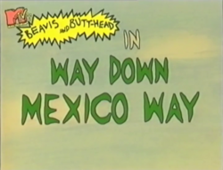S02E15 - Way Down Mexico Way