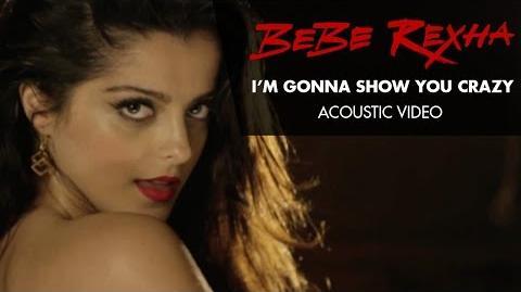 Bebe Rexha - I'm Gonna Show You Crazy -Acoustic Video-