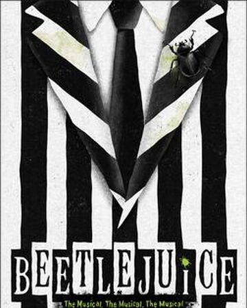 Beetlejuice The Musical The Musical The Musical Beetlejuice Wiki Fandom