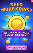 Need more coins Watch a short video and get free coins! Watch now