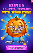 Bonus jackpot rewards with spookstone. Grand Prize! 250,000. Limited time only. Play Now
