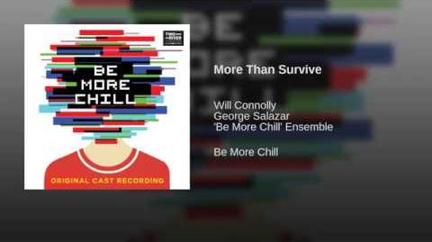 More Than Survive Be More Chill Musical Wiki Fandom