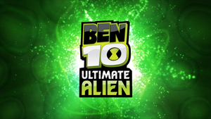Ben 10 Ultimate Alien opening title