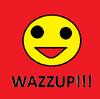 WAZZUP!!