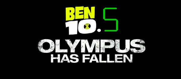 Olympus has Fallen Ben 10.5