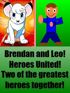 Brendanandleoheroesunited!