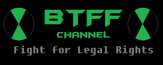 BTFF Channel Fight For Legal Rights