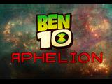 Ben 10: Aphelion