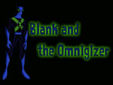 Blank and the Omnigizer