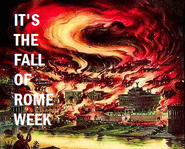 The Fall of Rome Week