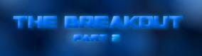 GCEP07 The Breakout Part 2