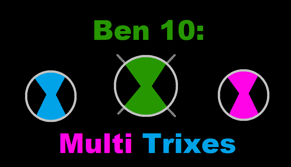Ben 10: Multi Trixes Theme Song | Ben 10 Fan Fiction Wiki | FANDOM