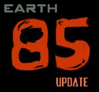 Earth-85 Update