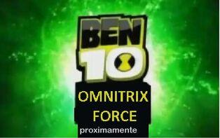 Ben 10 fuerza del omnitrix proximamnte