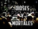 Dioses y Mortales