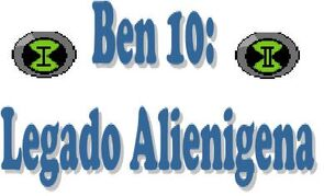 Ben 10 Legado Alienigena