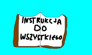 Instrukcja do wszystkiego