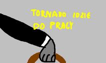 Tornado idzie do pracy