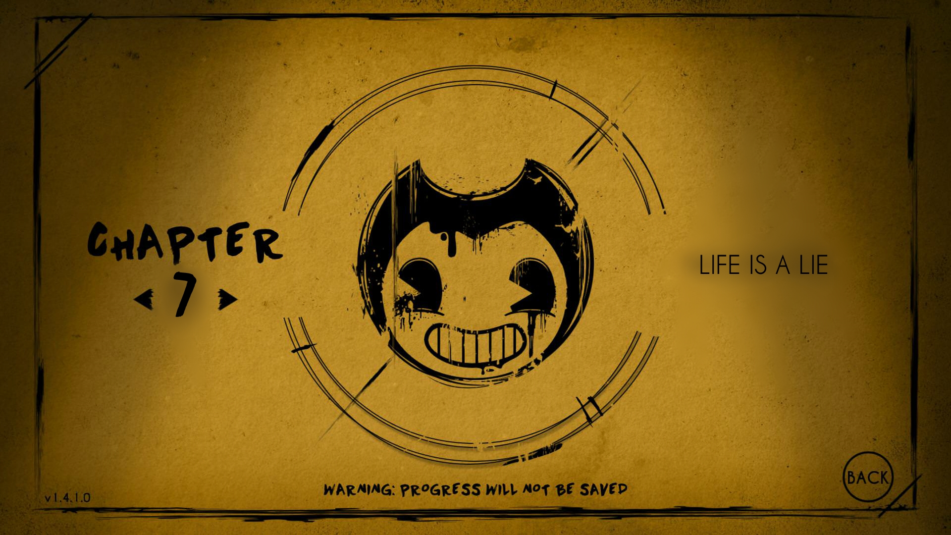Chapter 7 Life Is A Lie Bendy And The Ink Machine Custom Wiki