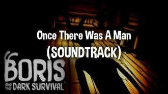"Boris and the Dark Survival - ""Once There Was A Man"" (Soundtrack)"