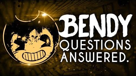QUESTIONS ANSWERED -1! - Bendy and the Ink Machine