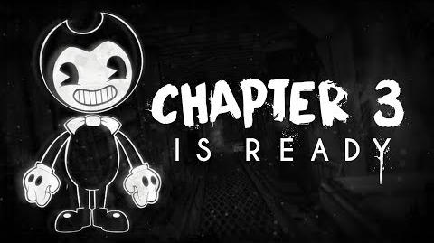 """""""Bendy and the Ink Machine CHAPTER THREE"""" - Release Date Annoucement!"""