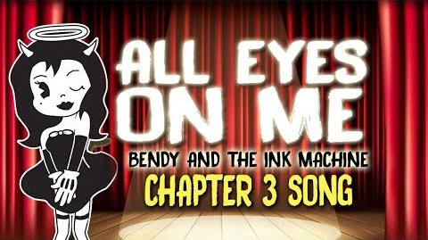 【BENDY AND THE INK MACHINE CHAPTER 3 SONG 】 ALL EYES ON ME by OR3O