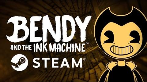 "Bendy and the Ink Machine - ""Now on STEAM"""