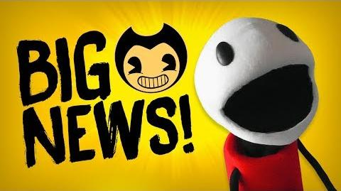 BIG BENDY NEWS! D Bendy and the Ink Machine