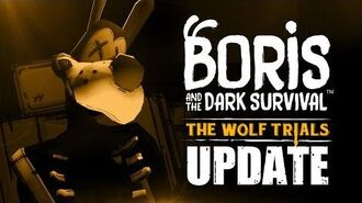 """The Wolf Trials"" - BORIS AND THE DARK SURVIVAL - FREE UPDATE"