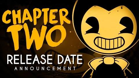"""Bendy and the Ink Machine """"Chapter Two - Release Date!"""""""