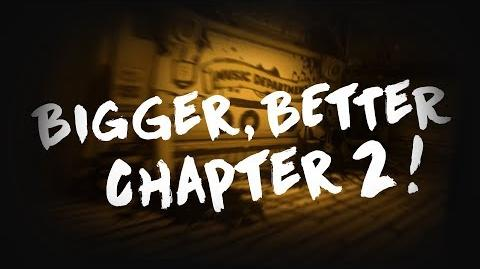 Bendy and the Ink Machine Chapter 2 HUGE REMASTER COMING SOON!!!