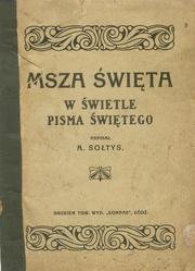 Msza Święta w Świetle Pisma Świętego - Antoni Sołtys , 1922