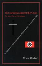 Swastyka przeciwko krzyżowi, Bruce Walker